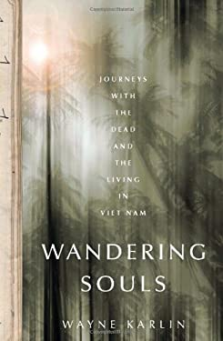 Wandering Souls: Journeys with the Dead and the Living in Vietnam 9781568584058