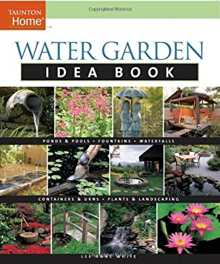 Water Garden Idea Book 9781561588770