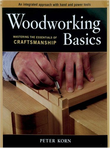 Woodworking Basics: Mastering the Essentials of Craftmanship 9781561586202