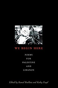 We Begin Here: Poems for Palestine and Lebanon 9781566566872
