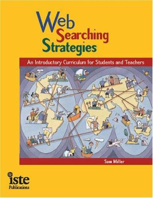 Web Searching Strategies: An Introductory Curriculum for Students and Teachers 9781564842077