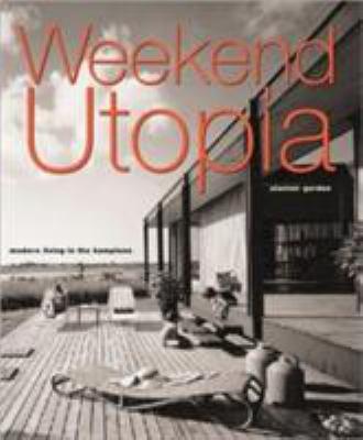 Weekend Utopia: Modern Living in the Hamptons 9781568982724