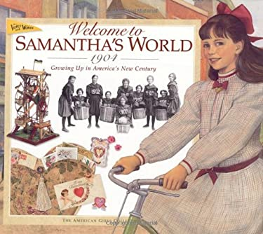 Welcome to Samantha's World-1904: Growing Up in America's New Century