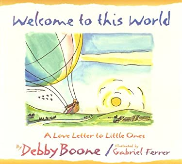Welcome to This World: A Love Letter to Little Ones 9781565073029