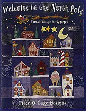 Welcome to the North Pole: Santa's Village in Applique 9781564771940
