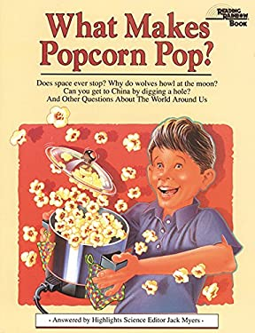 What Makes Popcorn Pop? : And Other Questions about the World Around Us