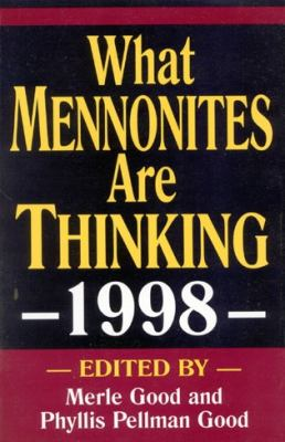 What Mennonites Are Thinking, 1998 9781561482412