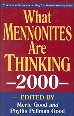 What Mennonites Are Thinking 9781561483006
