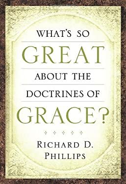 What's So Great about the Doctrines of Grace? 9781567690910