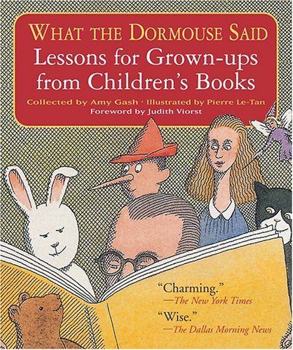 What the Dormouse Said: Lessons for Grown-Ups from Children's Books 9781565124516