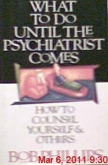 What to Do Until the Psychiatrist Comes: How to Counsel Yourself and Others 9781565072312