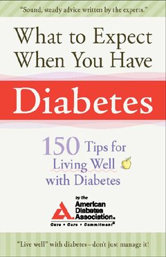 What to Expect When You Have Diabetes: 170 Tips for Living Well with Diabetes 9781561486304