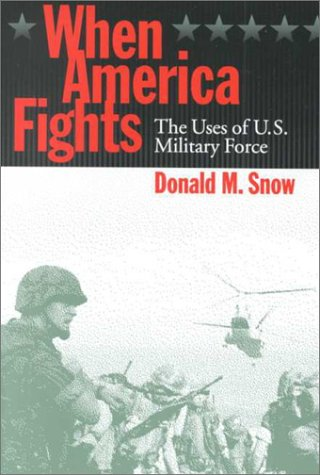 When America Fights: The Uses of U.S. Military Force 9781568025216