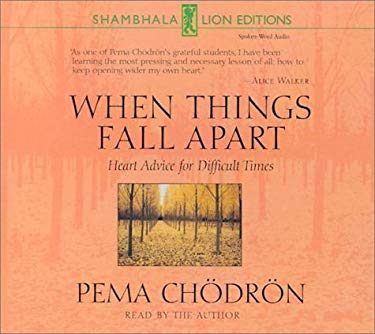When Things Fall Apart: Heart Advice for Difficult Times 9781564558893