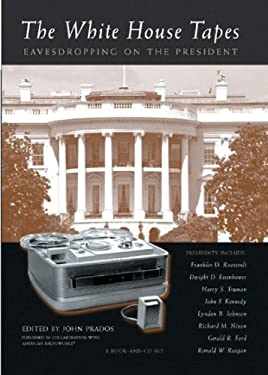White House Tapes: Eavesdropping on the President 9781565848528