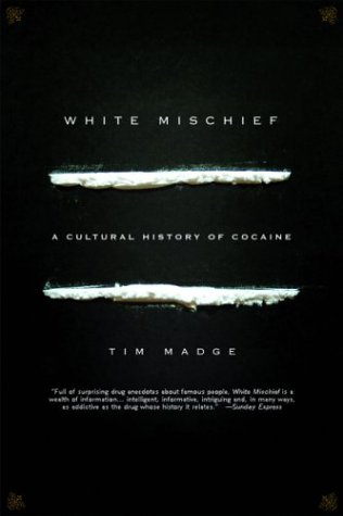 White Mischief: A Cultural History of Cocaine 9781560253709