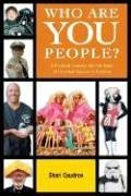 Who Are You People?: A Personal Journey Into the Heart of Fanatical Passion in America 9781569803042