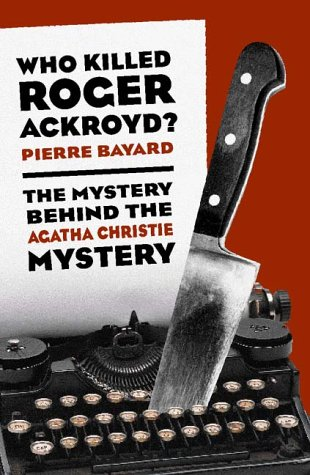 Who Killed Roger Ackroyd?: The Mystery Behind the Agatha Christie Mystery 9781565845794