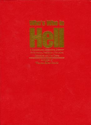 Who's Who in Hell: A Handbook and International Directory for Humanists, Freethinkers, Naturalist, Rationalists and Non-Theists 9781569801581