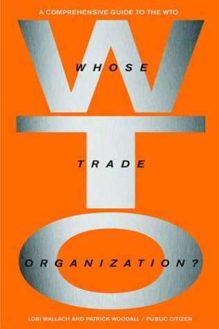 Whose Trade Organization?: The Comprehensive Guide to the Wto 9781565848412