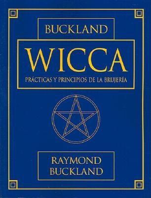Wicca: Practicas y Principios de la Brujeria 9781567180985