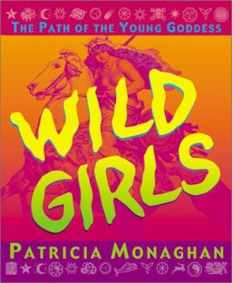 Wild Girls: The Path of the Young Goddess 9781567184426