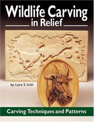 Wildlife Carving in Relief: Carving Techniques and Patterns 9781565231368