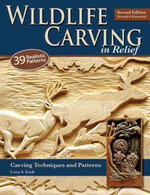 Wildlife Carving in Relief: Carving Techniques and Patterns 9781565234482