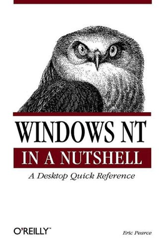 Windows NT in a Nutshell: A Desktop Quick Reference for System Administration 9781565922518