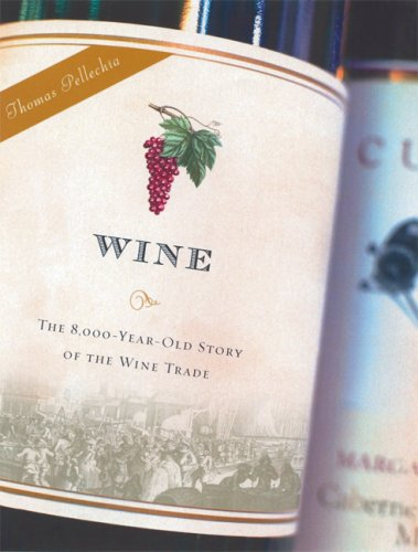 Wine: The 8,000-Year-Old Story of the Wine Trade 9781560258711