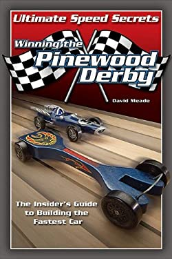 Pinewood Derby Speed Secrets: Design and Build the Ultimate Car
