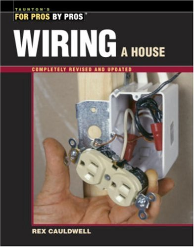 Wiring a House 9781561585274
