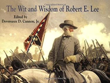 Wit and Wisdom of Robert E. Lee 9781565542754