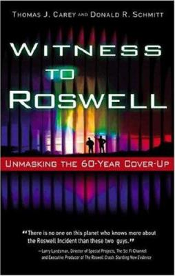 Witness to Roswell: Unmasking the 60-Year Cover-Up 9781564149435