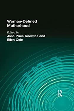 Woman-Defined Motherhood 9781560240440