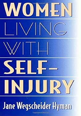 Women Living with Self-Injury 9781566397216
