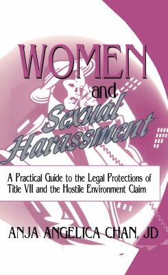 Women and Sexual Harassment: A Practical Guide to the Legal Protections of Title VII and the Hostile Environment Claim 9781560244080