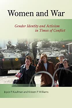 Women and War: Gender Identity and Activism in Times of Conflict 9781565493094