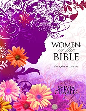 Women in the Bible: Examples to Live by 9781563220210