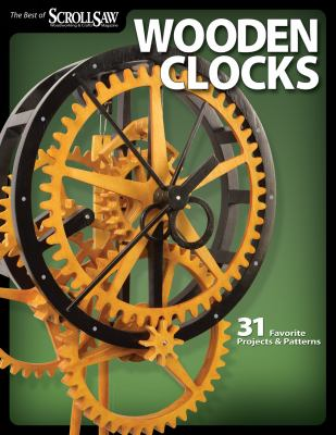 Wooden Clocks: 31 Favorite Projects & Patterns 9781565234277