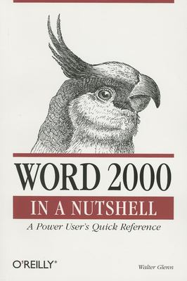 Word 2000 in a Nutshell: A Power User's Quick Reference 9781565924895