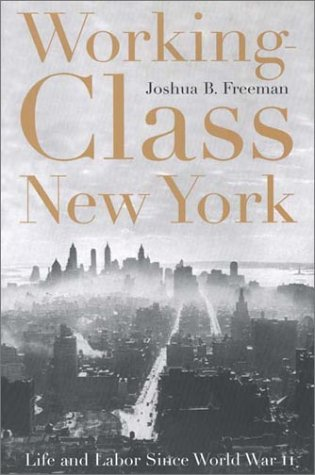 Working-Class New York: Life and Labor Since World War II 9781565847125