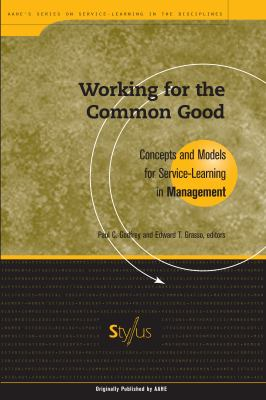 Working for the Common Good: Concepts and Models for Service-Learning in Management 9781563770210