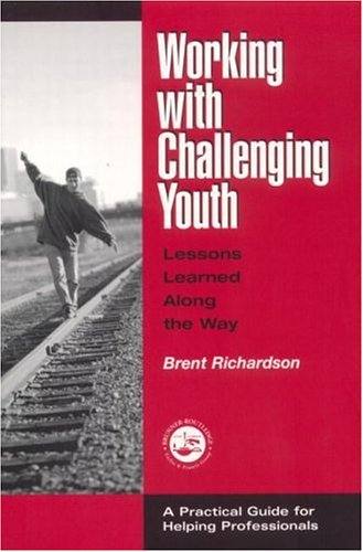 Working with Challenging Youth: Lessons Learned Along the Way 9781560328919