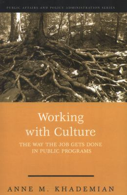 Working with Culture: How the Job Gets Done in Public Programs 9781568026879