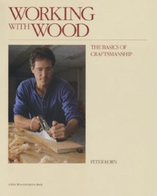 Working with Wood: The Basics of Craftsmanship 9781561580415