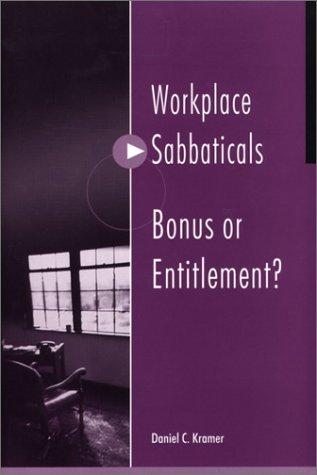 Workplace Sabbaticals -- Bonus or Entitlement? 9781567204254