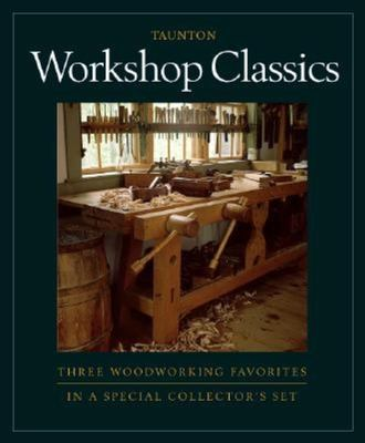 Workshop Classics: Three Woodworking Favorites in a Special Collector's Set