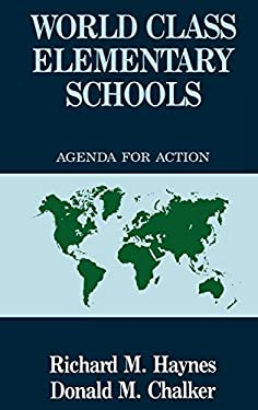 World Class Elementary Schools: An Agenda for Action 9781566762908