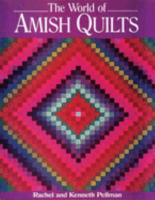World of Amish Quilts [With 250 Color Plates] 9781561482375